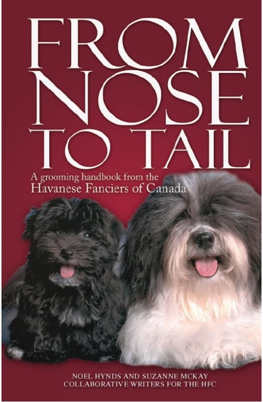 From Nose to Tail, Havanese Grooming Handbook